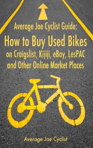 Average Joe Cyclist Guide: How to Buy Used Bikes on Craigslist, Kijiji, eBay, LesPAC and other Online Market Places (Average Joe Cyclist Guides Book 1) (English Edition)