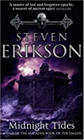Midnight Tides A Tale of Malazan Book of the Fallen by Steven Erikson(1905-06-27)