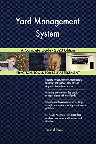 Yard Management System A Complete Guide - 2020 Edition (English Edition)