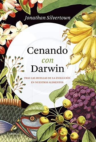 Cenando con Darwin: Tras las huellas de la evolución en nuestros alimentos (Drakontos)