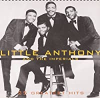 25 Greatest Hits by LITTLE ANTHONY & THE IMPERIALS (2013-12-10)