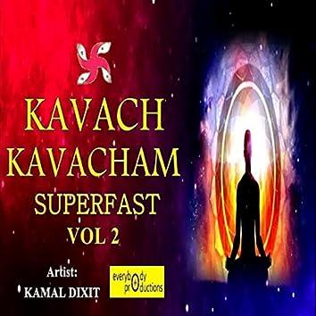 Kavach Kavacham Superfast Vol. 2