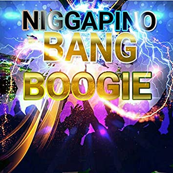 BANG TO THE BOOGIE