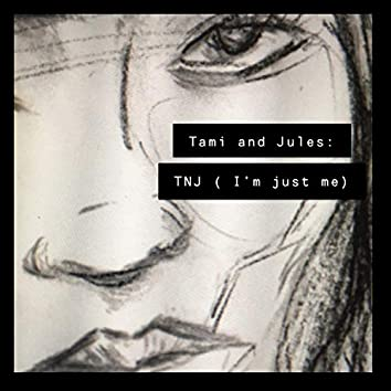 T.N.J. (I'm Just Me)