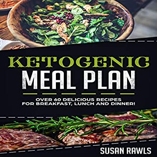Ketogenic Meal Plan: Over 60 Delicious Recipes and a Fat Loss Meal Plan! audiobook cover art