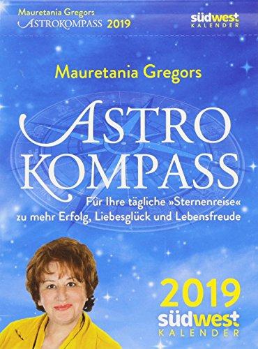 """Mauretania Gregors Astrokompass 2019 Tagesabreißkalender: für Ihre tägliche """"Sternenreise"""" zu mehr Erfolg, Liebesglück und Lebensfreude"""