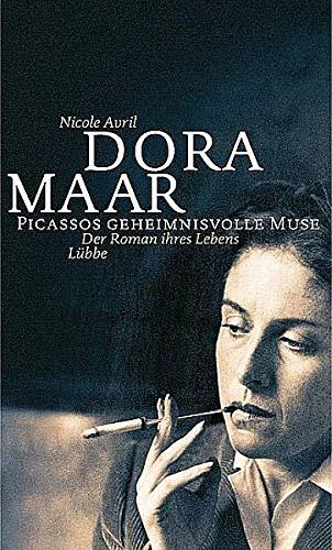 Dora Maar - Picassos geheimnisvolle Muse: Der Roman ihres Lebens (Lübbe Biographien)