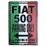 LAUGH WELL Fiat 500 Parking Only Cartel de Chapa metálica Cartel de Arte Pintado de Metal Retro Decoración Placa Placa de Advertencia Bar Café Fiesta de Garaje Sala de Juegos Decoración del hogar