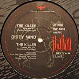 Dirty Mind / The Killer