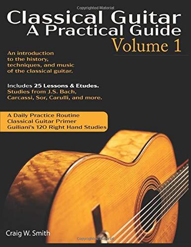 Classical Guitar: A Practical Guide Volume 1