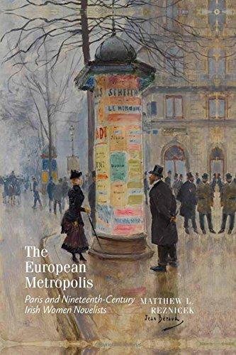The European Metropolis: Paris and Nineteenth-Century Irish Women Novelists