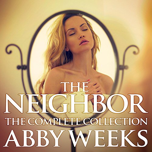 The Neighbor [The Complete Collection]: Lust in the Suburbs cover art