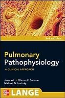 Pulmonary Pathophysiology: A Clinical Approach, Third Edition (A Lange Medical Book) by Juzar Ali Warren G. Summer Michael G. Levitzky(2009-11-10)