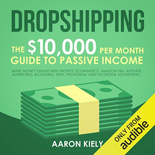 Dropshipping: The $10,000 per Month Guide to Passive Income cover art
