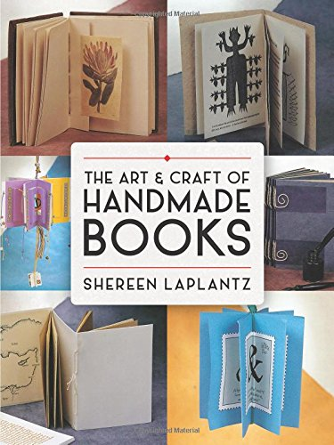 Compare Textbook Prices for The Art and Craft of Handmade Books Dover Craft Books First Edition, First Edition ISBN 9780486800370 by LaPlantz, Shereen