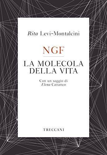 NGF. La molecola della vita