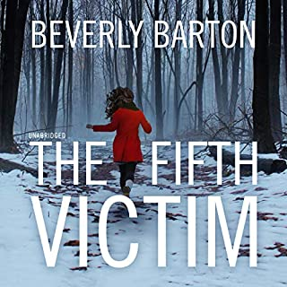 The Fifth Victim     The Cherokee Pointe Series, Book 1              By:                                                                                                                                 Beverly Barton                               Narrated by:                                                                                                                                 Marguerite Gavin                      Length: 10 hrs and 23 mins     150 ratings     Overall 4.3