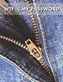 WTF is My Password Book: Funny Cover Design with Sexy Jeans Zippper is Down - Seniors Logbook Large ...