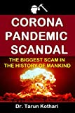 CORONA PANDEMIC SCANDAL: THE BIGGEST SCAM IN THE HISTORY OF MANKIND