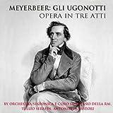 Gli Ugonotti: Act I - 'Del Castello Al Signor'