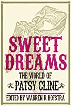 Sweet Dreams: The World of Patsy Cline (Music in American Life)