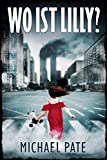 Wo ist Lilly?: Thriller (Michael Pate's Books)