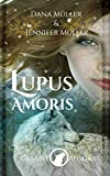 Lupus Amoris Gesamtausgabe: Fantasy Romance