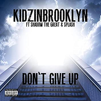 Don't Give Up (feat. Shadow the Great & Splash)