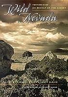 Wild Nevada: Testimonies On Behalf Of The Desert