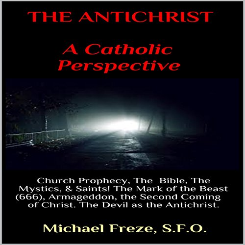 The Antichrist: A Catholic Perspective audiobook cover art