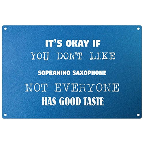 My Personal Product Metallschild mit Aufschrift Its ok if You Don't Like Sopranino Saxophon, Blau