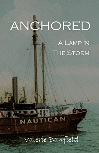 Anchored: A Lamp in the Storm (English Edition)