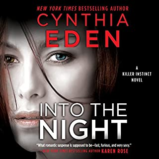 Into the Night     Killer Instinct              By:                                                                                                                                 Cynthia Eden                               Narrated by:                                                                                                                                 Summer Morton                      Length: 10 hrs and 13 mins     3 ratings     Overall 5.0