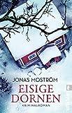 Eisige Dornen: Kriminalroman (Ein Nathalie-Svensson-Krimi, Band 4) von Jonas Moström