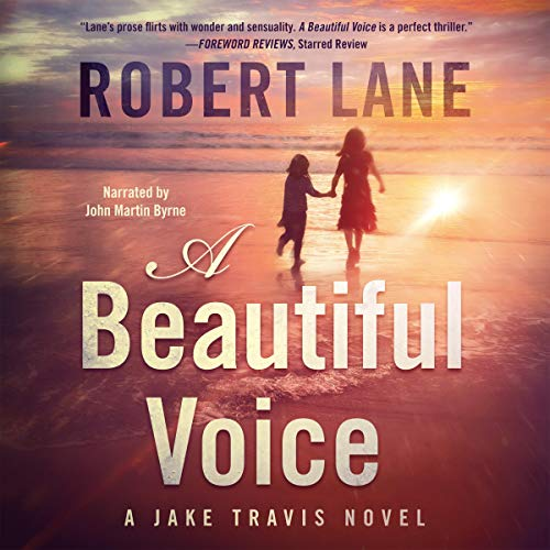 A Beautiful Voice                   By:                                                                                                                                 Robert Lane                               Narrated by:                                                                                                                                 John Martin Byrne                      Length: 9 hrs and 43 mins     Not rated yet     Overall 0.0