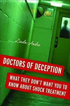 [Linda Andre]のDoctors of Deception: What They Don't Want You to Know about Shock Treatment (English Edition)