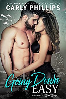 Going Down Easy (Billionaire Bad Boys Book 1) by [Carly Phillips]