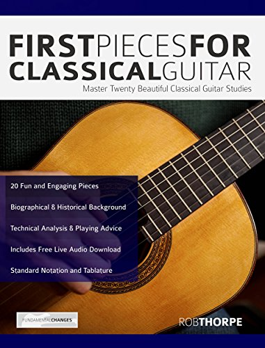 First Pieces for Classical Guitar: Master 20 Beautiful Guitar ...