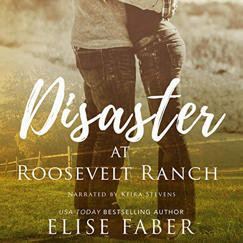 Disaster at Roosevelt Ranch Audiobook By Elise Faber cover art