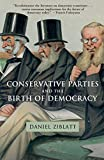 Conservative Parties and the Birth of Democracy (Cambridge Studies in Comparative Politics) - Daniel Ziblatt