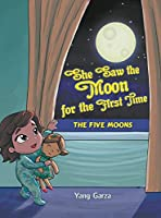 She Saw the Moon for the First Time: The Five Moons