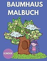 Baumhaus-Malbuch fuer Kinder: Malbuch fuer Kinder von 4-12 Jahren - Malbuecher fuer Kinder mit Baumhaus - Niedliches lustiges Activity-Buch fuer Kinder - Malbuecher