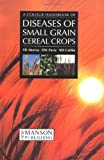 A Colour Atlas of Diseases of Small Grain Cereal Crops