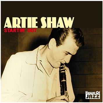 Artie Shaw: Startin' Out