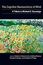 The Cognitive Neuroscience of Mind: A Tribute to Michael S. Gazzaniga (A Bradford Book)
