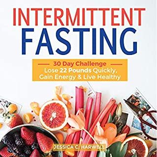 Intermittent Fasting: 30 Day Challenge     The Complete Guide to Lose 22 Pounds Quickly, Gain Energy & Live Healthy              By:                                                                                                                                 Jessica C. Harwell                               Narrated by:                                                                                                                                 David Baxter                      Length: 1 hr and 36 mins     Not rated yet     Overall 0.0