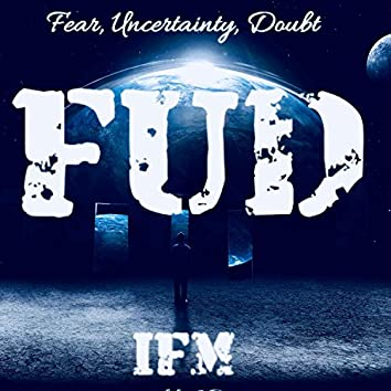 FUD (Fear, Uncertainty, Doubt)