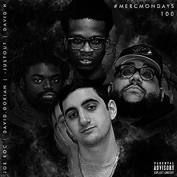 #MercMondays 100 (feat. David.Dorian, -justOUT & David H)