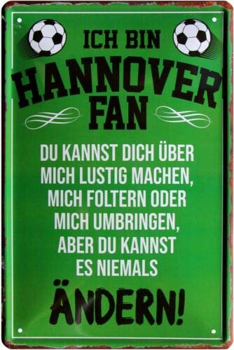 Ich Bin Hannover Fan Fußball 20x30 cm Blechschild 1524