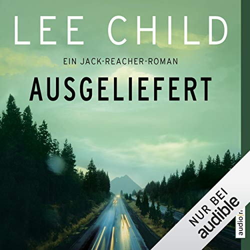 Ausgeliefert     Jack Reacher 2              De :                                                                                                                                 Lee Child                               Lu par :                                                                                                                                 Michael Schwarzmaier                      Durée : 16 h et 53 min     Pas de notations     Global 0,0